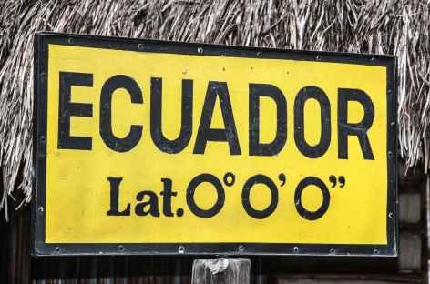 Sur la ligne d'Equateur ! - Equateur -